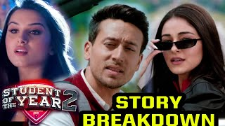 Download Student Of The Year 2 Story Breakdown, Movie Plot, Climax Breakdown, Character Story, Tiger, Ananya Video