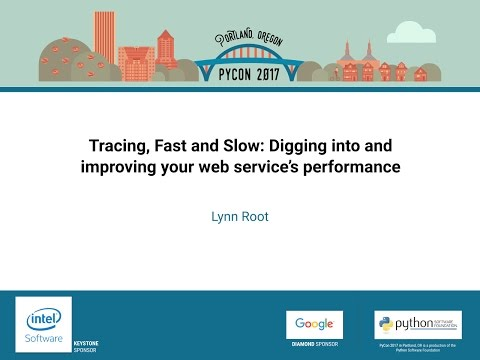 Lynn Root   Tracing, Fast and Slow Digging into and improving your web service's performance