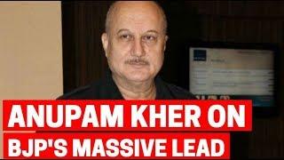 Lok Sabha Elections Result 2019: Anupam Kher on BJP's massive lead