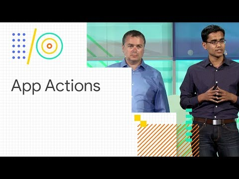 Getting started with App Actions (Google I/O '18)