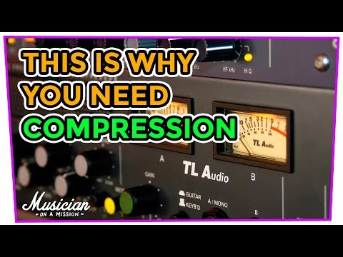 THIS IS WHY YOU NEED COMPRESSION | musicianonamission.com - Mix School #30
