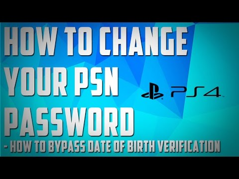 How To Change Your PSN Password - How To Bypass Date Of Birth Verification - 2017