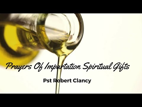 PRAYER OF IMPARTATION OF SPIRITUAL GIFTS