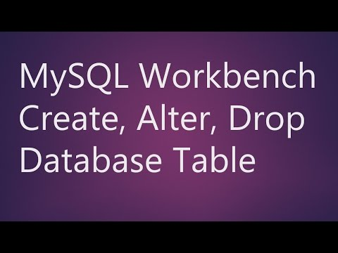MySQL Workbench Create, Alter, Drop Table