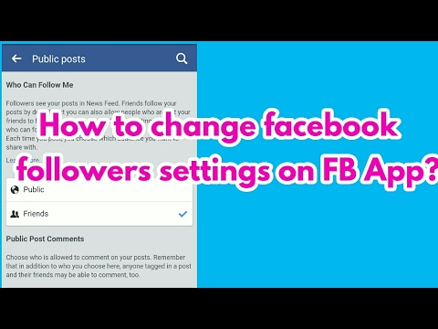 How to change facebook  followers settings on FB App 2017?