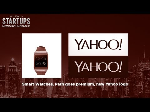 Smart Watches, Path goes premium, new Yahoo logo: TWiST News Roundtable