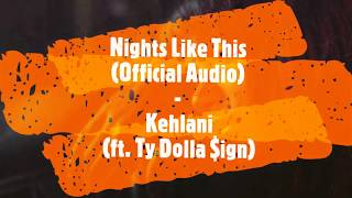 Nights Like This Official Audio  Kehlani Ft Ty Dolla Ign