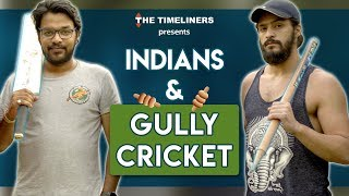 Indians & Gully Cricket | The Timeliners