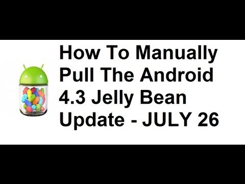 How To Force OTA Android 4.3 Jelly Bean Update
