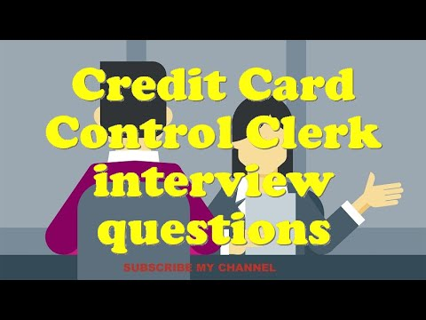 Credit Card Control Clerk interview questions