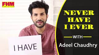 Never Have I Ever with Adeel Chaudhry | FHM Pakistan