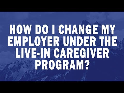 How do I change my employer under the Live in Caregiver Program?