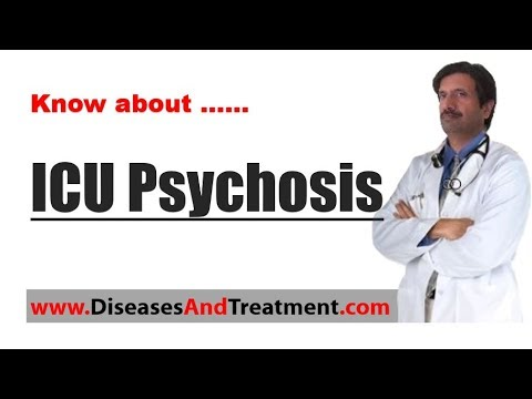 ICU Psychosis (Intensive Care Unit Psychosis)