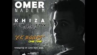 Omer Nadeem feat. Khiza - Ek Baari (One Time) [cover]