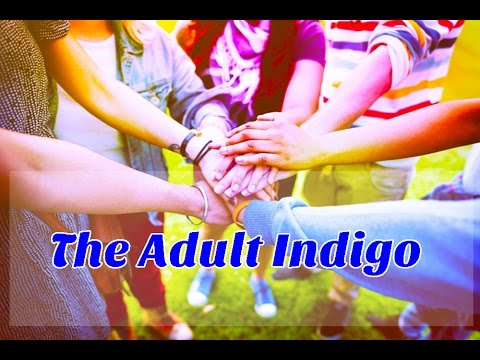 Adult Indigo : Balancing the Duality of Challenges and Gifts