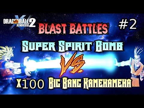 Blast Battles | Super Spirit Bomb Vs X100 Big Bang Kamehameha | Xenoverse 2