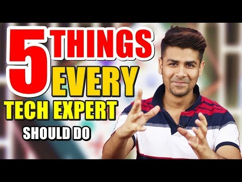 5 Things Every Tech Expert Should Do | You Must Watch This Video