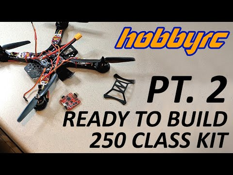 HobbyRC Ready To Build 250 Class Quadcopter Kit - Part 2