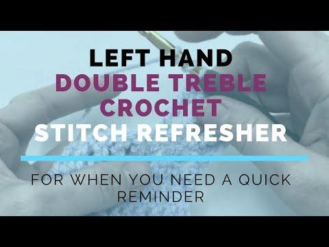 Left Hand Double Treble Crochet (DTR) Super Fast Stitch Refresher Tutorial