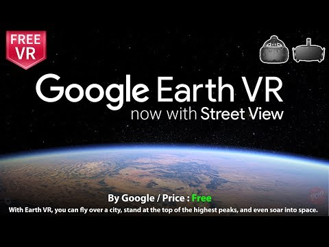 Google Earth now with Street View Blow your mind explore Earth like never before  | Vive & Rift
