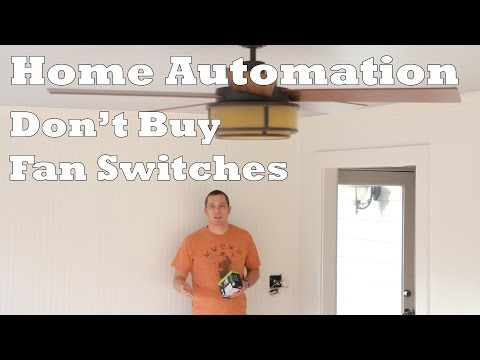Home Automation: Don't Use Fan Switches