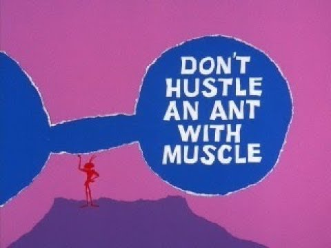 Ant and the Aardvark: DON'T HUSTLE AN ANT WITH MUSCLE (TV version, laugh track)