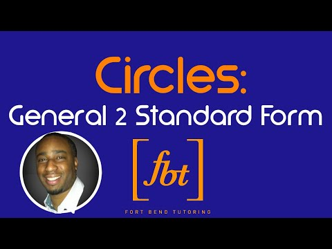 Writing Equations of Circles: Converting General Form to Center-Radius Form (Standard Form) [fbt]