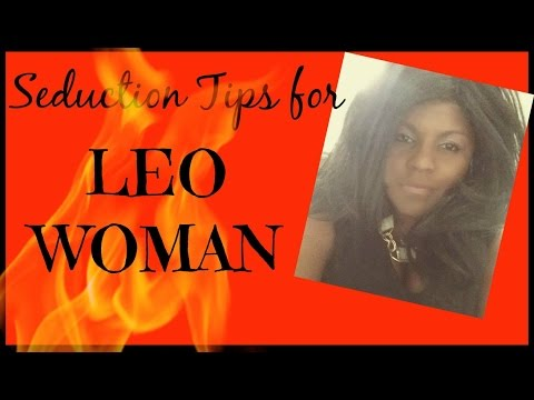 How to Seduce a Leo Woman
