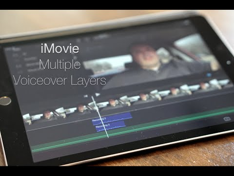 iMovie for iPad and iPhone  - Multiple Voiceover Layers