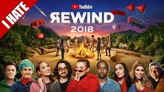 I HATE YOUTUBE REWIND 2018