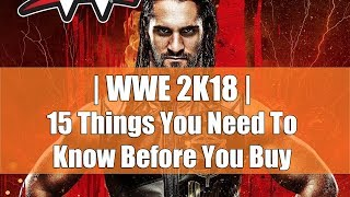 15 Things You Need To Know Before You Buy WWE 2K18