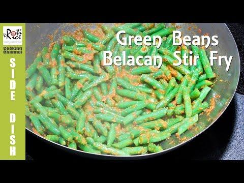 Green Beans Belacan Stir Fry | Roti n Rice