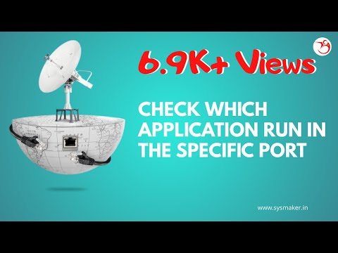 How to Check Which Application Run in the Specific Port