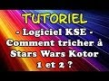 Tuto - KSE - Comment tricher à Star Wars Knights of the Old Republic (Kotor 1 et 2)