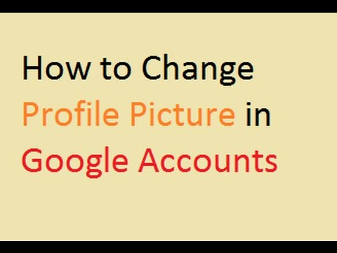 How to Change Profile Picture in Google Accounts