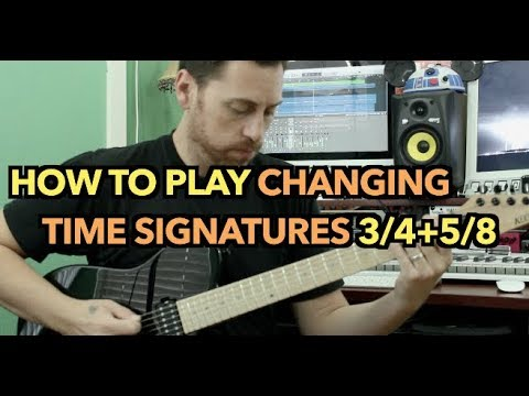 How To Play Changing Time Signatures (3/4 + 5/8)