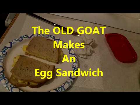 The OLD GOAT Makes An Egg Sandwich