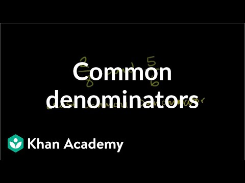 Finding common denominators | Fractions | Pre-Algebra | Khan Academy