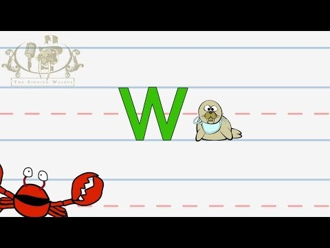 Write the letter W | Alphabet Writing lesson for children | The Singing Walrus