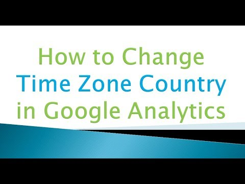 How to Change Time Zone Country in Google Analytics