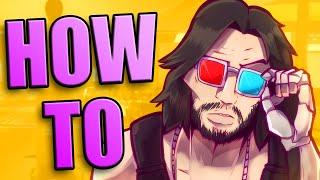 How To Cyberpunk 2077