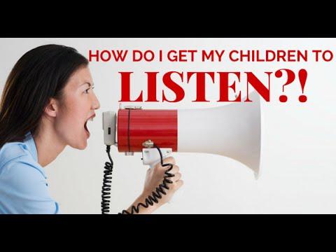 How Do I Get My Children to Listen?