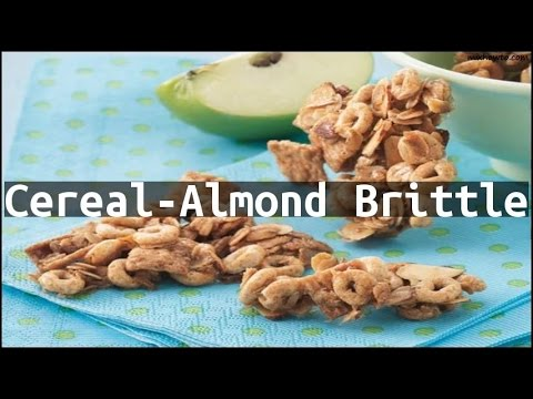 Recipe Cereal-Almond Brittle