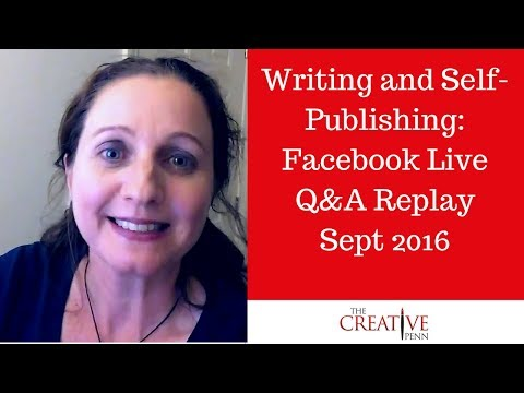 Writing and Publishing: Facebook Live Q&A Replay 11 September 2016