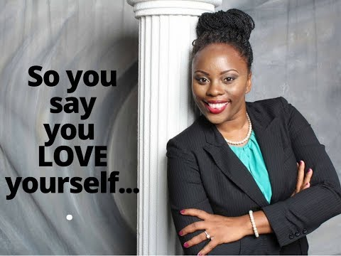 So you say you love yourself....