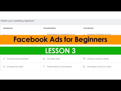 Facebook Ads Tutorial (Lesson 3) - Campaign Objectives