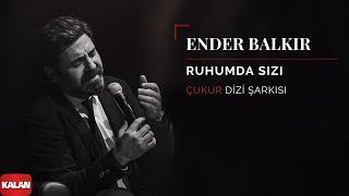 Download Ender Balkır - Ruhumda Sızı [ Çukur Dizi Şarkısı © 2019 Kalan Müzik ] Video