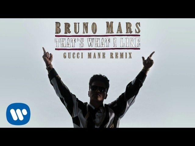 Bruno Mars - That's What I Like (Remix) [feat. Gucci Mane]