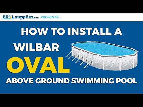 Wilbar Oval Above Ground Pool Installation