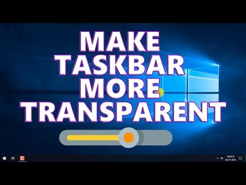 MAKE TASKBAR MORE TRANSPARENT BY SIMPLE TWEAK - WINDOWS 10 TIPS